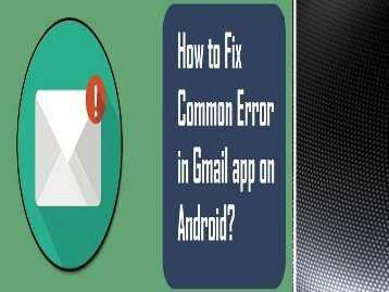 1-800-213-3740 | Fix Common Error in Gmail app on Android
