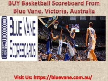 Best Basketball Scoreboard from Blue Vane | Victoria, Australia