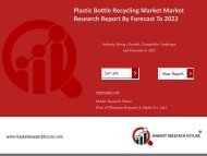 Plastic Bottle Recycling Market Research Report - Forecast to 2022