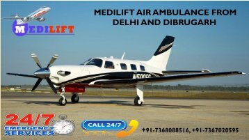 Hired Medilift Air Ambulance from Delhi and Dibrugarh with ICU Support System