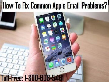 1-800-608-5461 How To Fix Common Apple Email Problems?