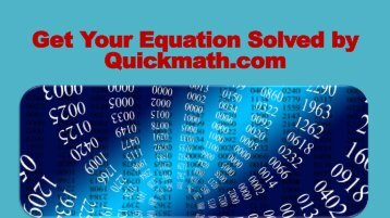 Get your equation solved by quickmath