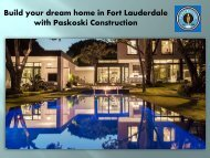 Build your dream home in Fort Lauderdale with Paskoski Construction