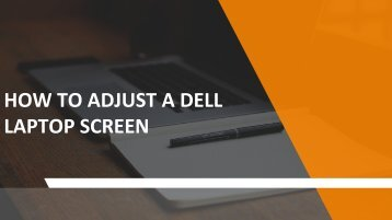 How to Adjust a Dell Laptop Screen?