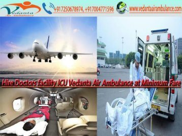 Vedanta Air Ambulance from Ranchi to Delhi is at Low Cost