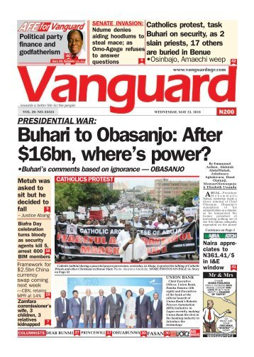 23052018 - PRESIDENTIAL WAR: Buhari to Obasanjo: After $16bn, where's power?
