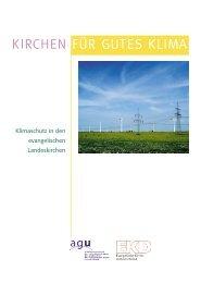 Kirchen für gutes Klima. Klimaschutz in den evangelischen Landeskirchen