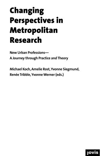 Perspectives in Metropolitan Research 5: New Urban Professions – A Journey through Practice and Theory