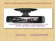 How to solve Navman GPS free download UK.pptx