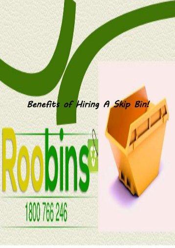 Extensive Benefits of Hiring A Skip Bin!