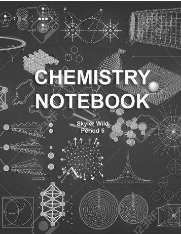 Skyler Wild - Final Chemistry Notebook