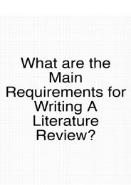 What are the Main Requirements for Writing a Literature Review