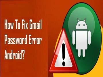 How to Fix Gmail Password Error Android? 1-800-213-3740