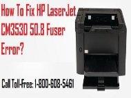 Fix HP LaserJet CM3530 50.8 Fuser Error Call 1-800-608-5461