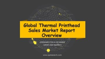 Global Thermal Printhead Sales Market Report Overview