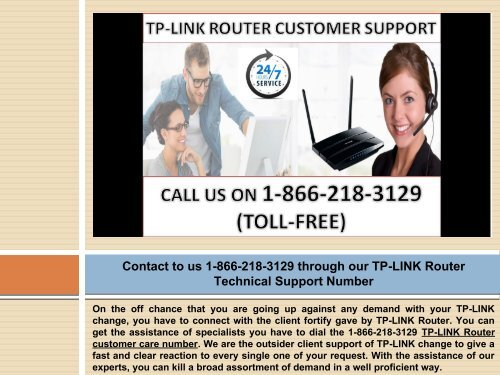 Call us 1-866-218-3129 through our TP-LINK Router Technical Support Number