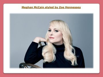 Meghan McCain styled by Zoe Hennessey