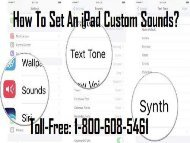 1-800-608-5461 How To Set an iPad Custom Sounds?