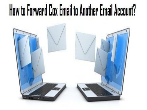 1-800-361-7250 | Forward Cox Email to Another Email Account