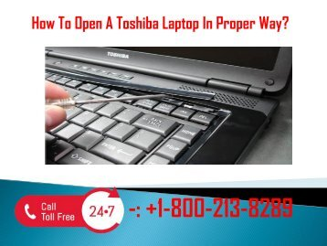 1-800-256-0160 Fix How To Open A Toshiba Laptop In Proper Way