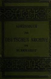 Hand- und Adressbuch der deutschen Archive im Gebiete des ...