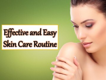 Effective and Easy Skin Care Routine