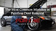 The Most Common Mistakes in Paintless Dent Removal