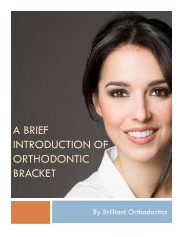 A brief introduction of Orthodontic Brackets
