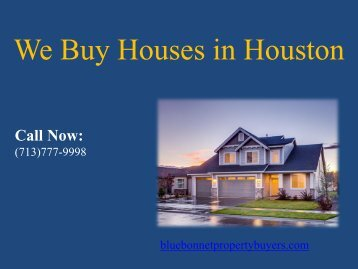 Bluebonnet Property Buyers - We Buy Houses in Houston For Cash