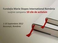 Fundatia Marie Stopes International Romania sustine campania 10 ...