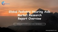 Global Pediatric Hearing Aids Market Research Report Overview