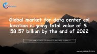 Global market for data center collocation is going total value of $ 58.57 billion by the end of 2022