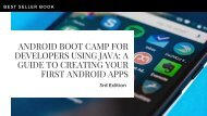 Android Boot Camp for Developers Using Java_ A Guide to Creating Your First Android Apps