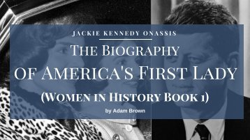 Jackie Kennedy Onassis: The Biography of America's First Lady