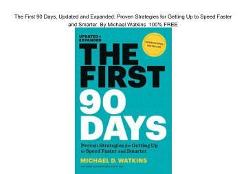 The First 90 Days: Proven Strategies for Getting Up to Speed Faster and Smarter, Updated and Expanded by Michael D. Watkins