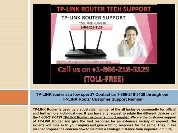 TP-LINK router at a low speed? Ring on 1-866-218-3129 our TP-LINKS Router Customer Support Number