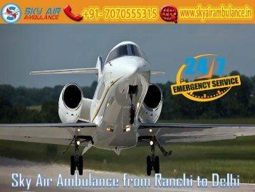 Obtain Sky Air Ambulance Service in Ranchi at Anytime