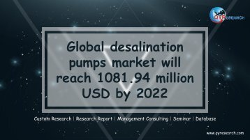 Global desalination pumps market will reach 1081.94 million USD by 2022