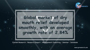 Global market of dry mouth relief developed smoothly, with an average growth rate of 2.84%
