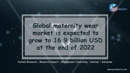 Global maternity wear market is expected to grow to 16.9 billion USD at the end of 2022