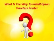 What Is The Way To Install Epson Wireless Printer?