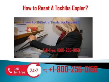 1-800-256-0160  How To Reset A Toshiba Copier