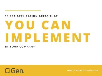 10 RPA Application Areas that You Can Implement in Your Company - CiGen Robotic Process Automation