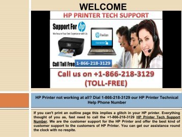 Contact us 1-866-218-3129 through our HP Printer Technical Support Number Canada