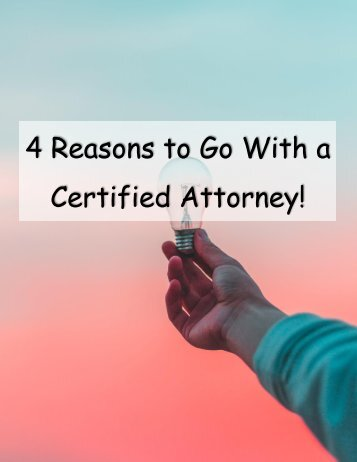 4 Reasons to Go With a Certified Attorney!
