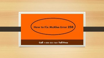 Call 1-800-583-7461 to Fix McAfee Error 258