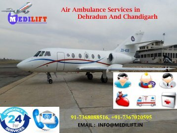 Quick Booking 24*7 Emergency Medical ICU Air Ambulance Services in Dehradun and Chandigarh