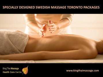 Specially Designed Swedish Massage Toronto Packages - King Thai Massage