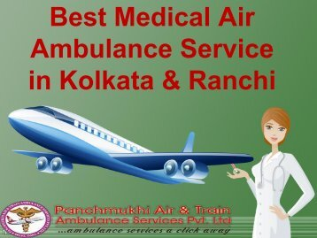Best Medical Emergency Air Ambulance Service in Kolkata and Ranchi