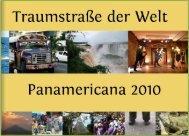 Panamericana - auf der Traumstraße der Welt von Feuerland nach Alaska 2010